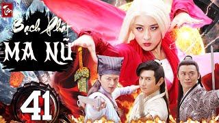 Phim Kiếm Hiệp 2020 Thuyết Minh | Tân Bạch Phát Ma Nữ - Tập 41 | Phim Bộ Trung Quốc 2020