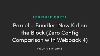 PARCEL — BUNDLER: NEW KID ON THE BLOCK (ZERO CONFIG COMPARISON WITH WEBPACK 4) by Abhishek Gupta