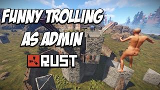 RUST | FUNNY TROLLING AS ADMIN! #1