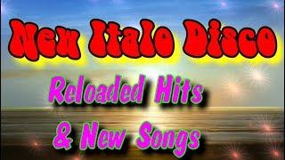 New Italo Disco - Reloaded Hits & New Songs (2018)