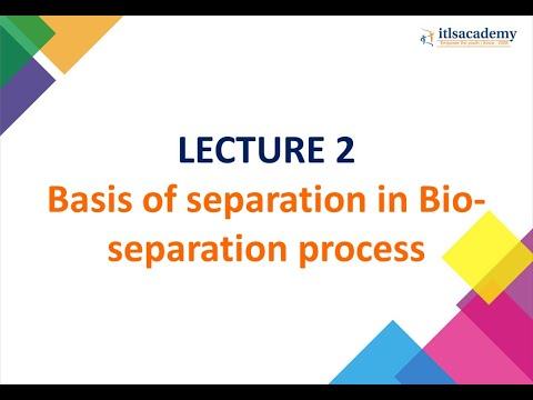 Basis of separation in bio separation process