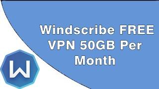 Windscribe FREE VPN 50GB Per Month Subscription [2017] [EXPIRED]
