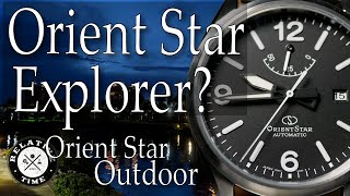 Rise of the ExplOrient : Orient Star Outdoor Review ( RK-AU0210B / RE-AU0203B00B )