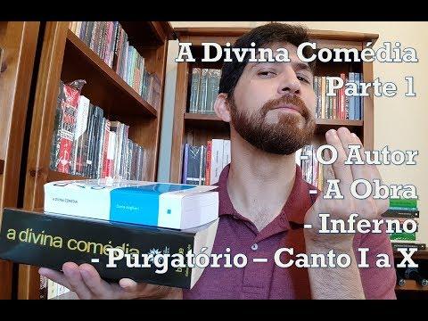 #A Divina Comédia: O autor - A obra - Inferno - Purgatório I a X - Parte 1