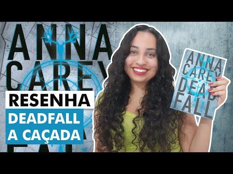 Resenha | Deadfall - Anna Carey | Karina Nascimento  - Paraíso dos Livros