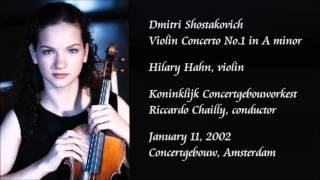 Shostakovich: Violin Concerto No.1 in A minor - Hahn / Chailly / Royal Concertgebouw Orchestra
