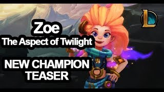 Zoe  The Aspect of Twilight -  New Champion Teaser