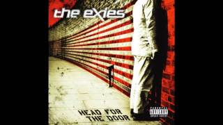 The Exies -  What You Deserve (HD)