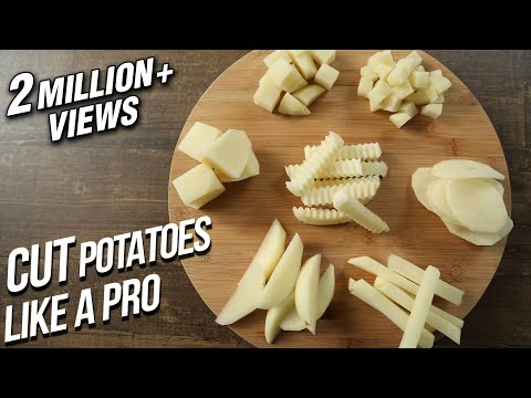 How To Cut Potatoes Like A Pro | Different Ways To Cut Potatoes | Basic Cooking