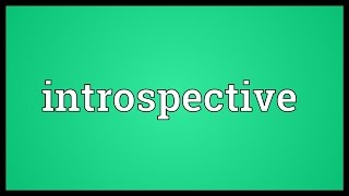 Introspective Meaning