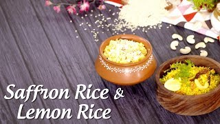 Sweet Saffron Rice And Lemon Rice Recipe By Archana Arte