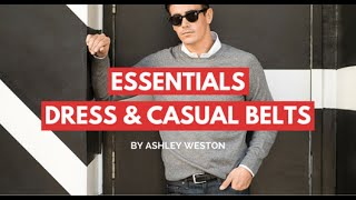 Best Dress & Casual Belts For Men & How To Wear - Mens Wardrobe Essentials