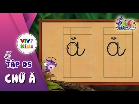 """Bé cùng học chữ """"Ă"""""""