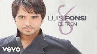 Luis Fonsi - El Tren (Audio)
