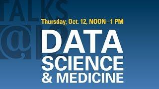 Talks@12: Data Science & Medicine