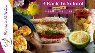 3 Healthy Breakfast Recipes/Back to School
