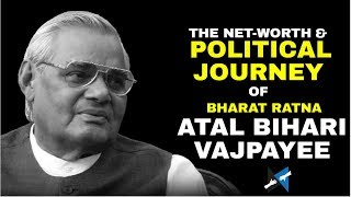 Bharat Ratna Atal Bihari Vajpayee Net worth & Political Journey - #AtalJi