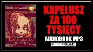 KAPELUSZ ZA 100 TYSIĘCY AUDIOBOOK MP3 - Lektura do słuchania (Pobierz całość)