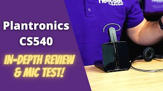 Plantronics CS540 In-Depth Review and Mic Test!