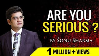 ARE YOU SERIOUS | SUCCESS TIPS THROUGH  SONU SHARMA |  FOR ASSOCIATION CONT : 7678481813