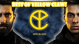 Best of YELLOW CLAW! (Evolution 2017 - 2018) *NEW BLOOD*
