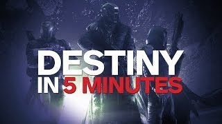 Destiny In 5 Minutes