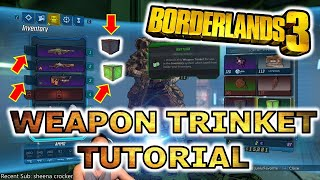 Borderlands 3 Tutorial - What Are Weapon Trinkets And How To Equip Them | BL3 Guide