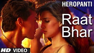Heropanti : Raat Bhar Video Song | Tiger Shroff  | Arijit Singh, Shreya Ghoshal