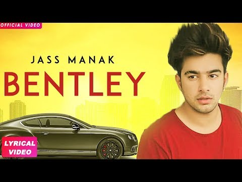 JASS MANAK -  BENTLEY (Full Song) Latest Punjabi Songs 2018 | Geet MP3