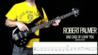 Robert Palmer  - Bad Case Of Lovin' You -  Bass Play Through With Visual Tabs