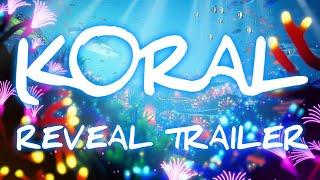 KORAL - Reveal Trailer