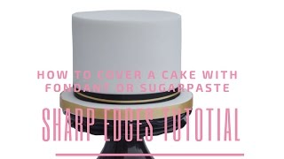 SHARP EDGES TUTORIAL: How To Cover A Cake With Fondant Sugarpaste By Busi Christian-iwuagwu