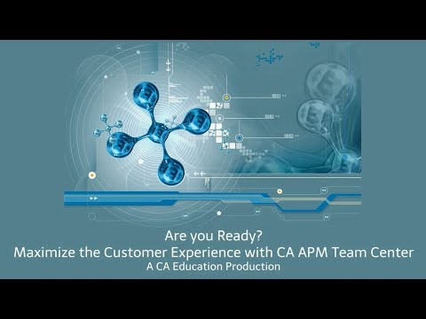 are-you-ready-maximize-the-customer-experience-with-ca-apm-team-center