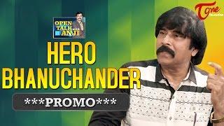 Hero Bhanuchander Exclusive Interview Promo | Open Talk with Anji | #09
