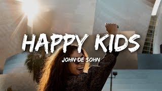 John De Sohn - Happy Kids (Lyrics)