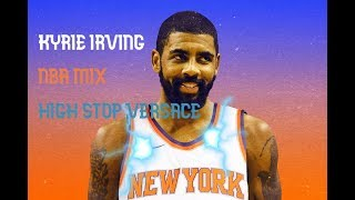 Kyrie Irving High Top Versace (feat. Young Thug) Mix