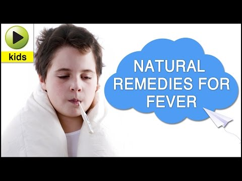 Video Kids Health: Fever - Natural Home Remedies for Fever