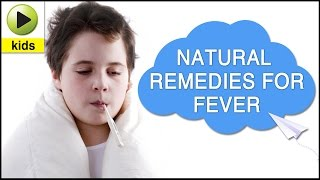 Kids Health: Fever - Natural Home Remedies for Fever