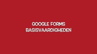 Google Forms basisvaardigheden