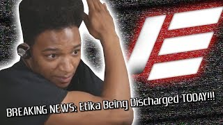 Etika Being Discharged from the Hospital Today and More...