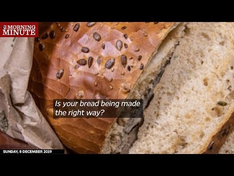 Is your bread being made the right way?