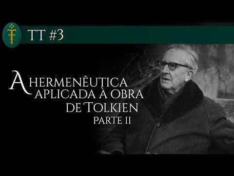 TT #03 - A hermenêutica aplicada à Obra de Tolkien (Parte 02 de 02)