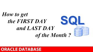 ORACLE: How to get FIRST and LAST day of a month ?
