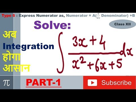 Integration Type 6 : Express Numerator as, Numerator = A(𝒅/𝒅𝒙 Denominator) +B : Part 1