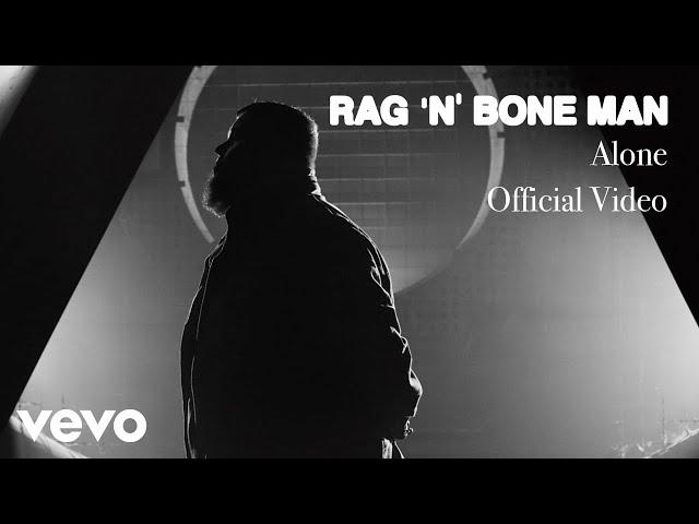 Alone  - Rag'n'Bone Man