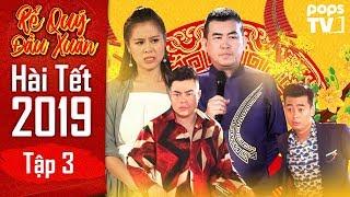 Hài Tết 2019 - Rể Quý Đầu Xuân Tập 3 Full | Nhật Cường, Nam Thư, Lê Dương Bảo Lâm | POPS TV