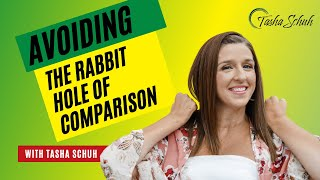 Avoiding the Rabbit Hole of Comparison