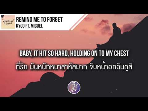 แปลเพลง Remind Me to Forget - Kygo ft. Miguel