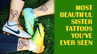 Sweetest And Most Beautiful Sister Tattoos You've Ever Seen