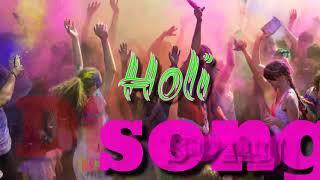 2018 New Holi Dj Song I ----- Non-stop  Holi To Gana.........